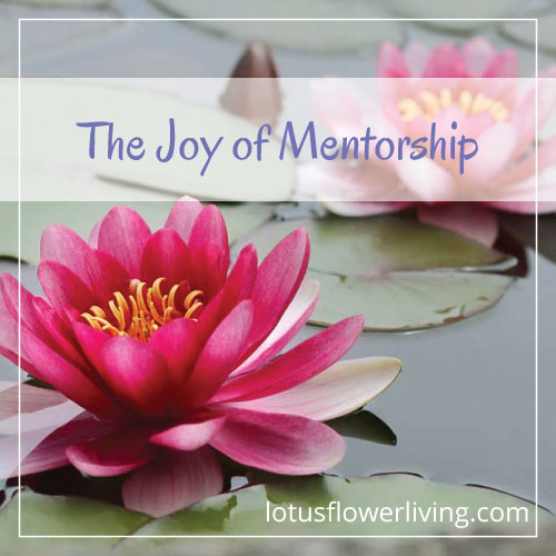 The Joy of Mentorship - A recap of my three-week healing arts mentorship. By lotusflowerliving.com