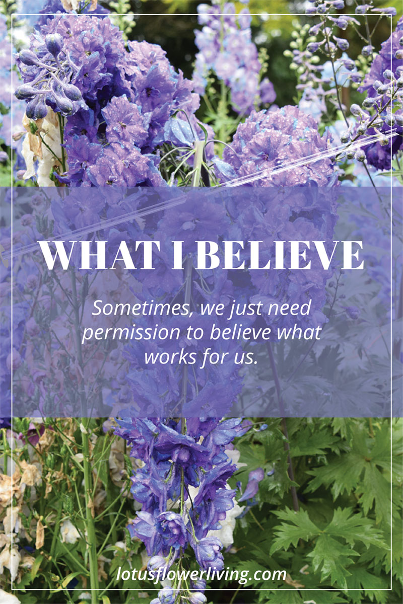 What I Believe by LotusFlowerLiving.com