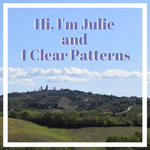 Hi, I'm Julie and I Clear Patterns