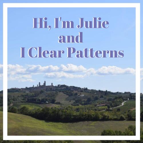 Hi, I'm Julie and I Clear Patterns
